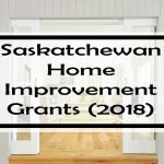 Saskatchewan Home Improvement Grants: 20 Grants, Rebates & Tax Credits