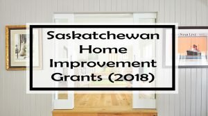 Saskatchewan Home Improvement Grants (2018)