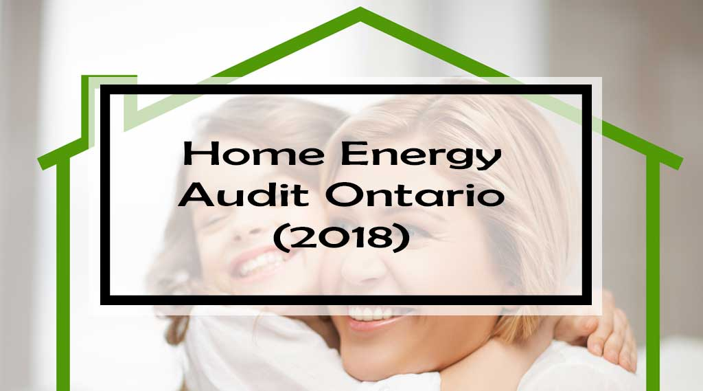 Home Energy Audit Ontario (2018)