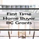 First Time Home Buyer BC:  22 Government Grants, Rebates & Tax Credits to Help Buy Your First Home