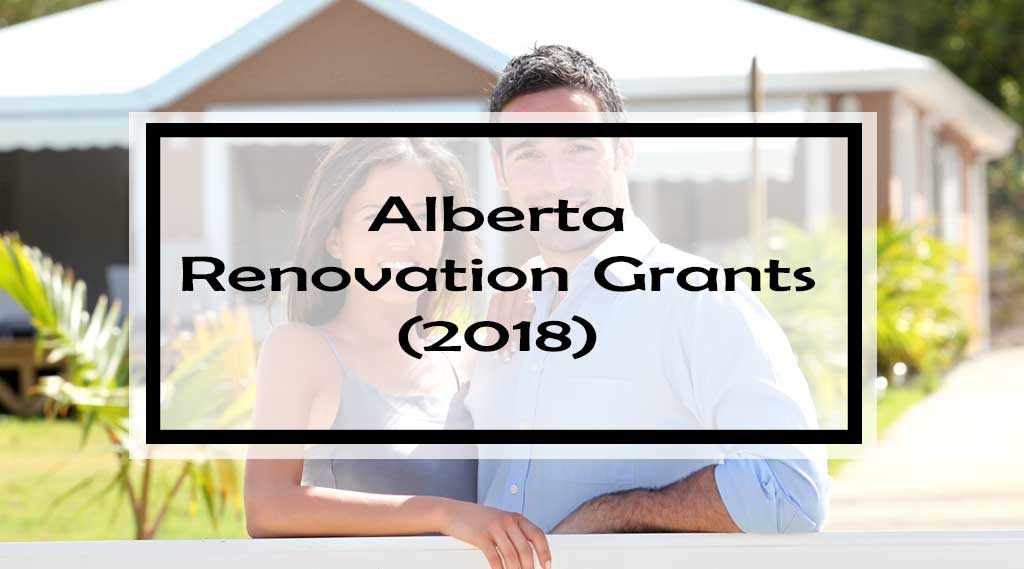 25 Government Grants Rebates Tax Credits For Alberta Homeowners