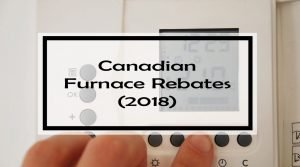 Canadian Furnace Rebates (2018)