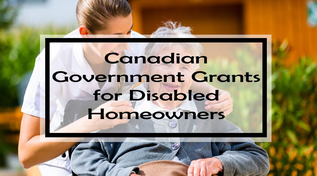 Canadian Government Grants For Disabled Homeowners 2018