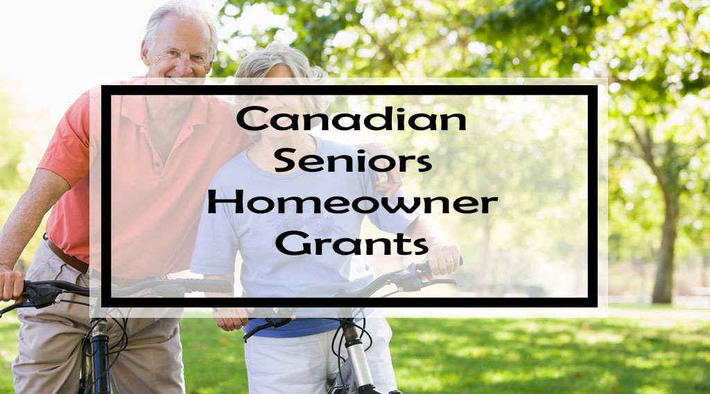 Canadian Seniors Homeowner Grants 2018 Over 100 Grants