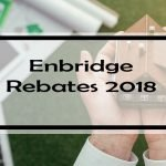 Enbridge Rebates: Are You Taking Advantage of These 11 Rebates?