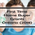 First Time Home Buyer Grants Ontario: Do You Know These 23 Free Money Programs?