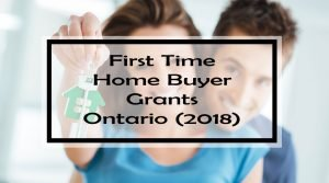 First Time Home Buyer Grants Ontario (2018)