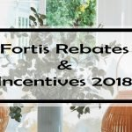 Fortis Rebates: Complete List of Rebates & Incentives
