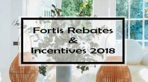 Fortis Rebates & Incentives 2018
