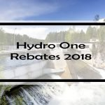Hydro One Rebates: Complete List of 13 Rebates, Incentives & Programs