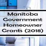 Manitoba Government Grants for Homeowners (2018): 38 Grants, Rebates & Tax Credits That Every Manitoban Should Know About
